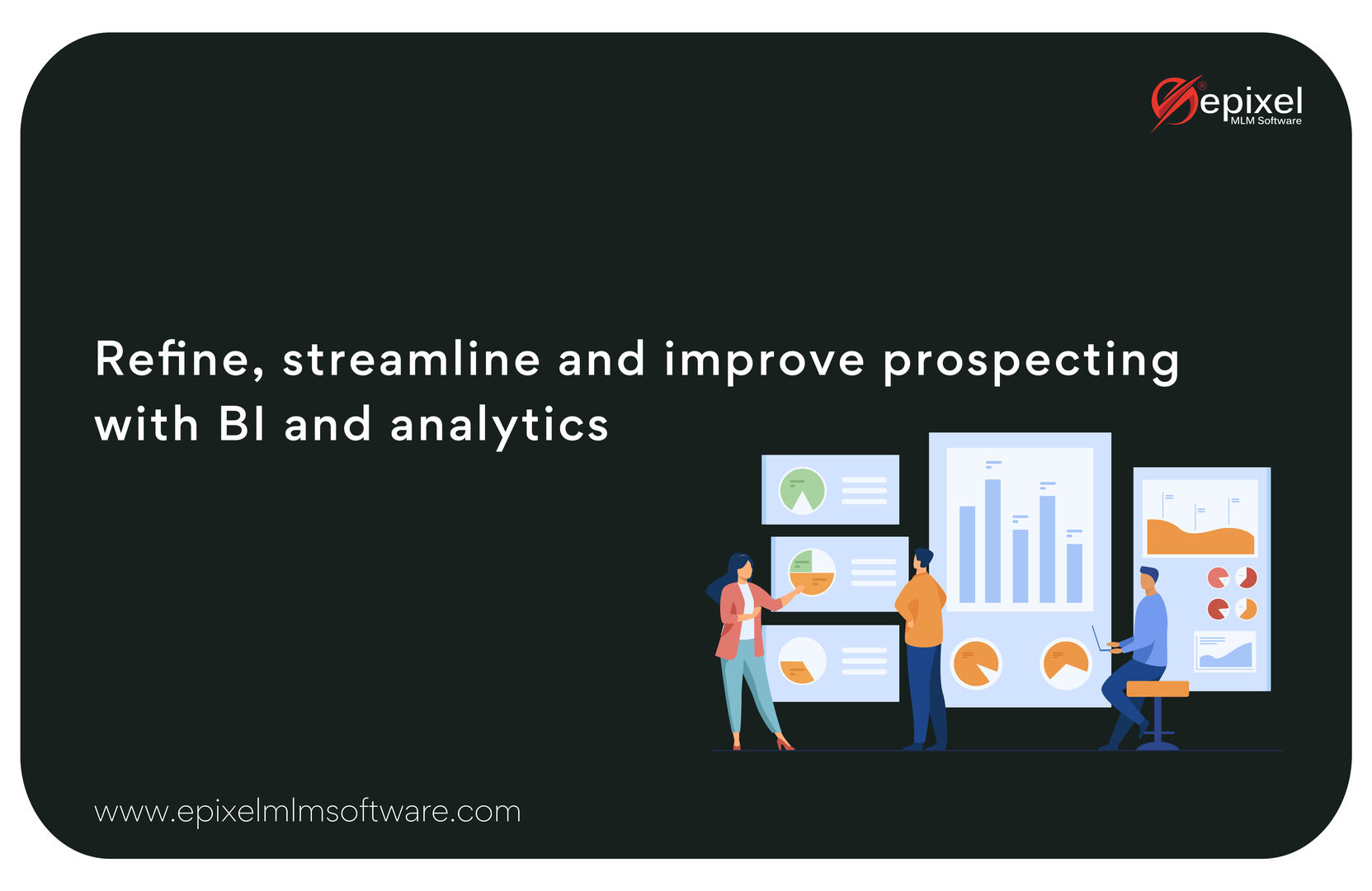 Business Intelligence & Analytics - Epixel MLM Software - Prospecting tools