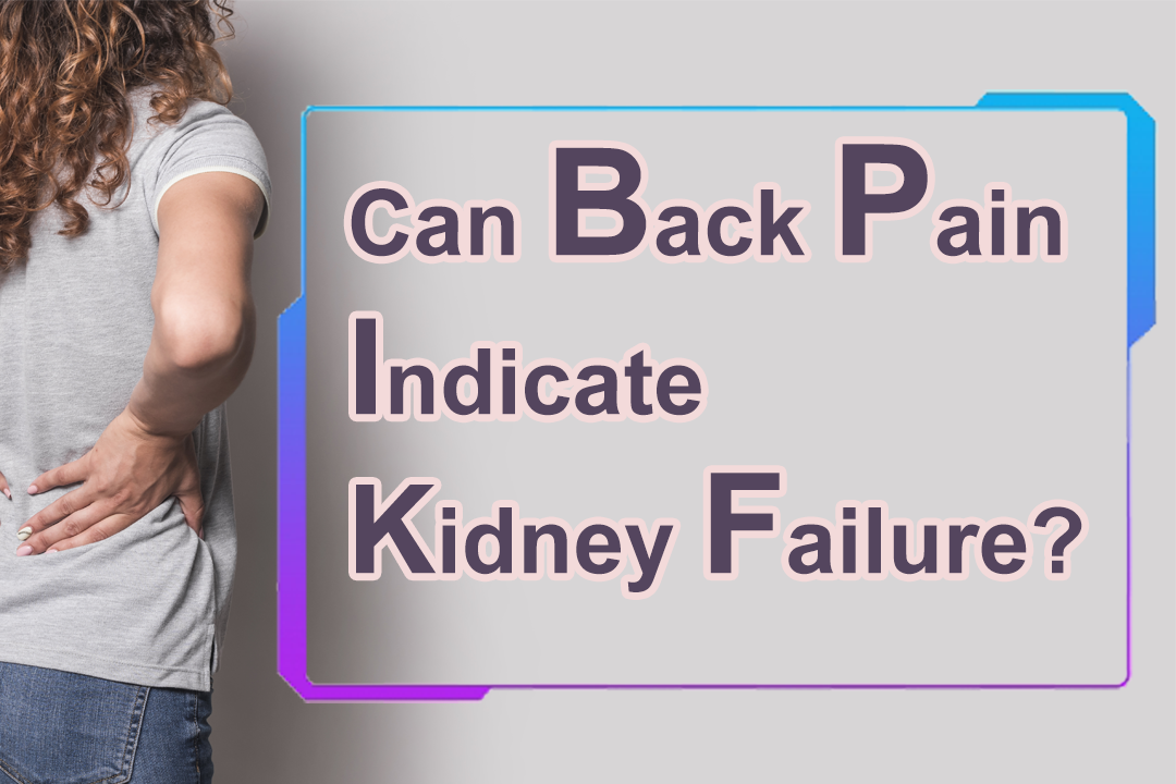 Can Back Pain Indicate Kidney Failure?