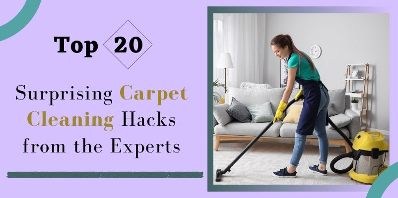 Top 19+ Surprising Carpet Cleaning Hacks from the Experts