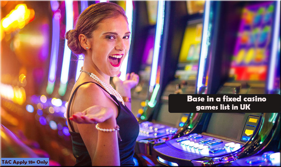 Base in a fixed casino games list in UK - Delicious Slots