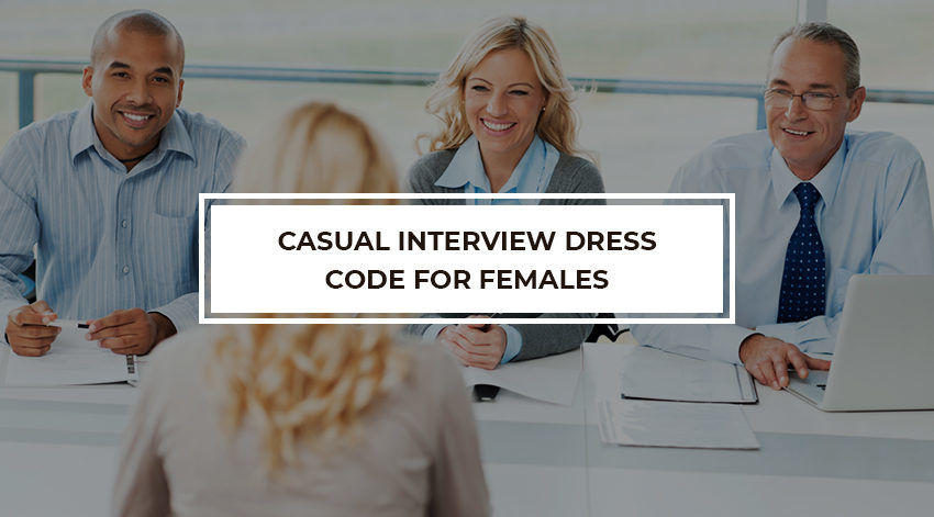 Casual interview dress code for females | Recruitering | BUMSA Inc.