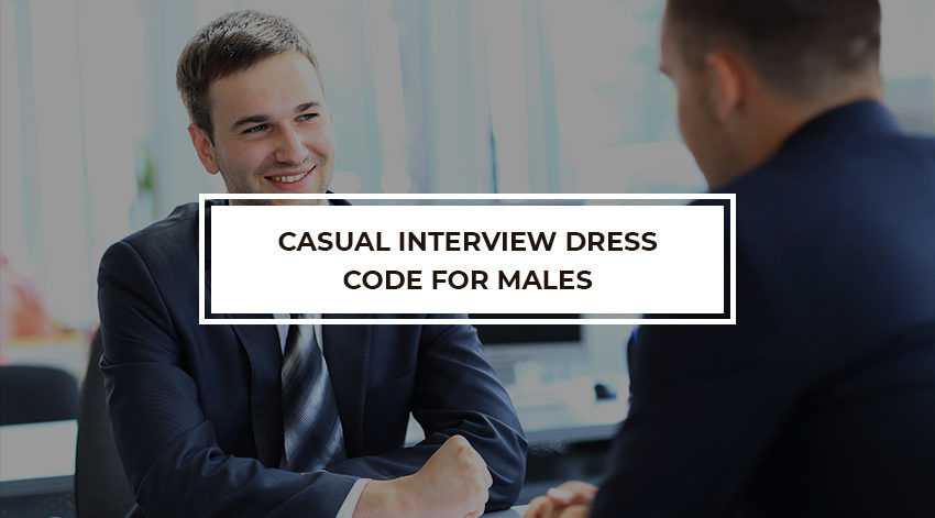 Casual interview dress code for males   Manpower Agency   Bumsa Inc
