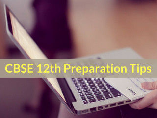 CBSE 12th Preparation Tips 2019- Study Plan & Strategy for CBSE Exam