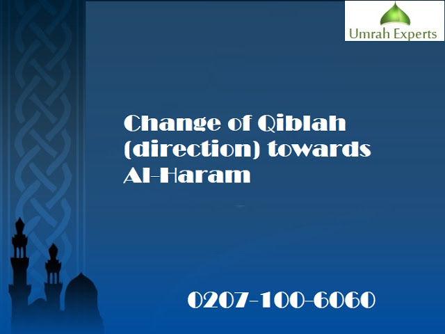 Change of Qiblah (direction) towards Al-Haram