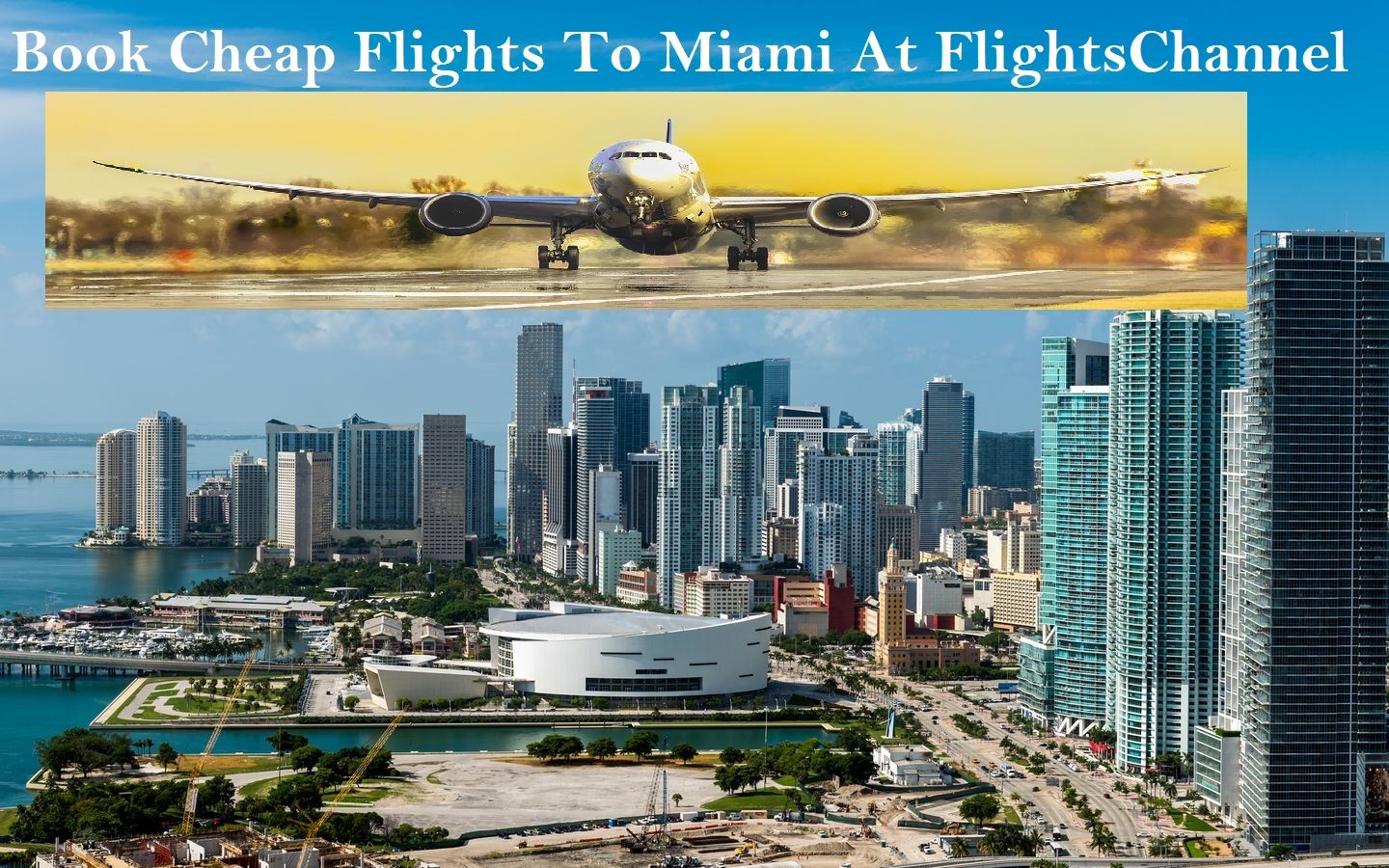 Fly in Style On Flight Tickets to Miami for Its Wonderful Beach