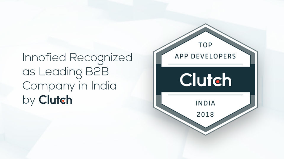 Clutch Recognizes Innofied as Leading B2B Company in India - Innofied