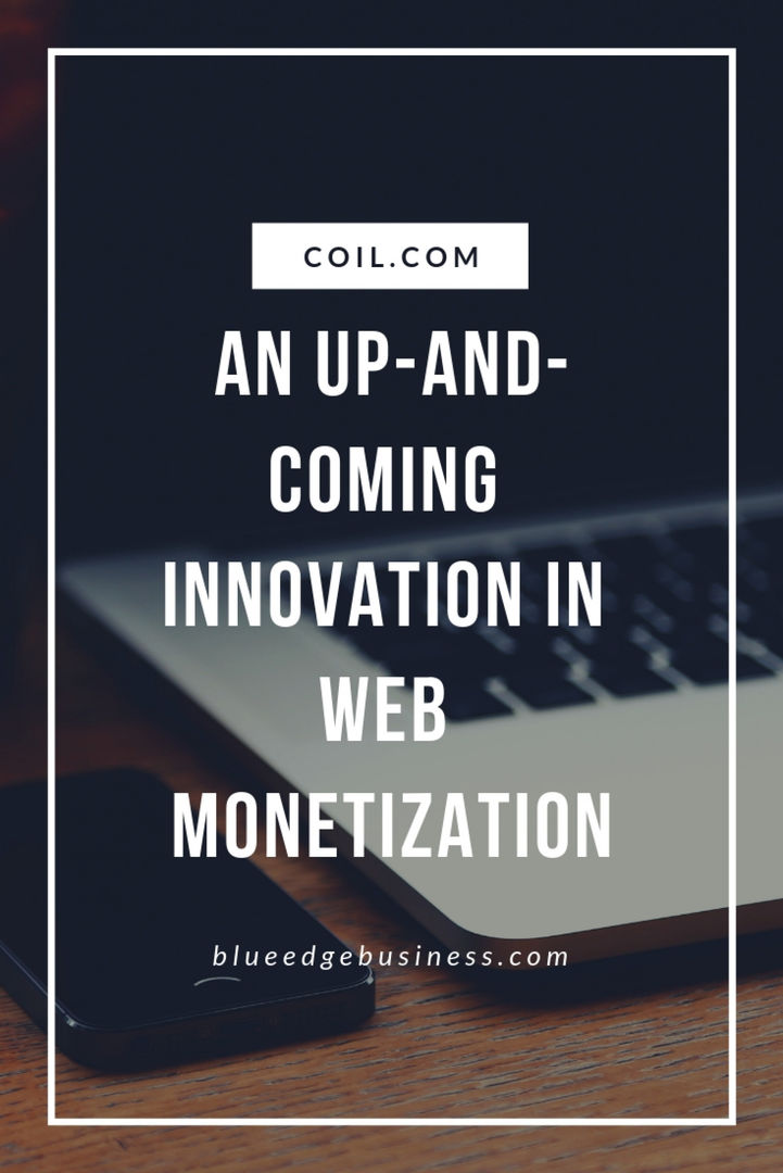 Coil.com: An Up-and-Coming Innovation in Web Monetization