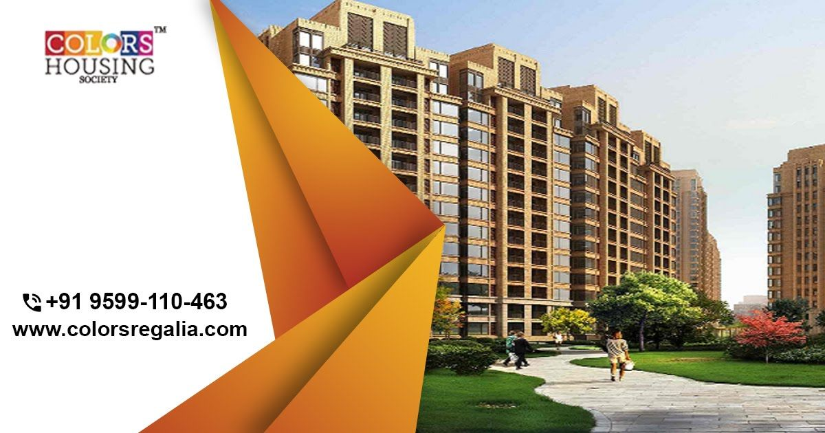 Book Magnificent Apartments With All The Facilities At Colors Regalia