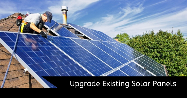 Factors of Upgrading the Existing Solar Panels | Solar Energy Installation