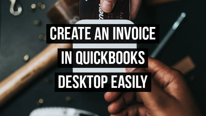 Create an Invoice in QuickBooks Desktop 2020 - Online Learn & Support