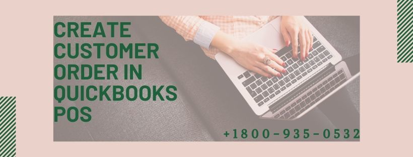 Create Customer Order in QuickBooks POS | QB Point of Sale