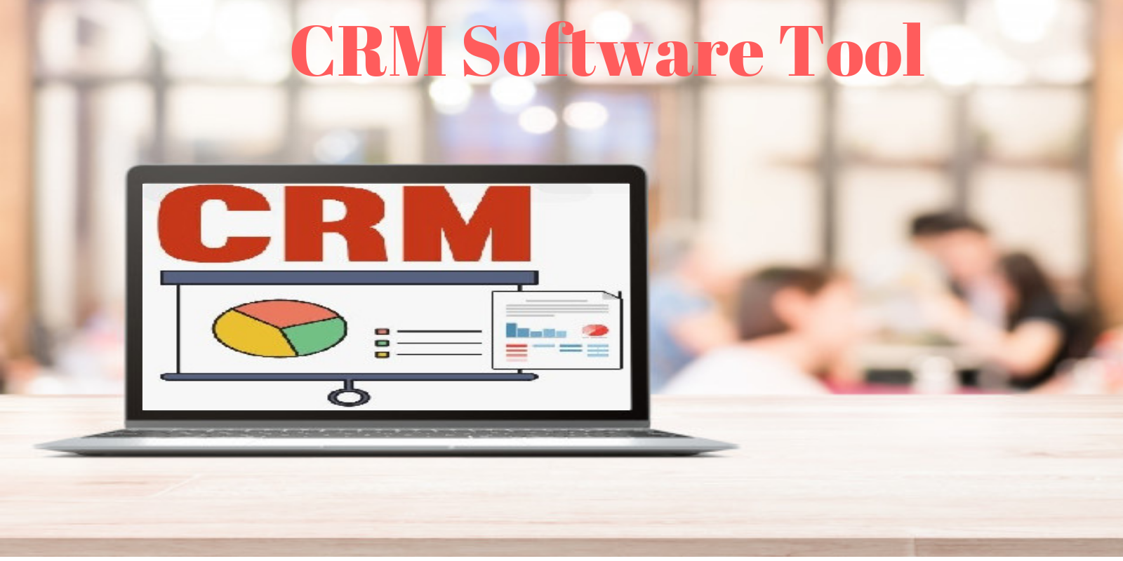 Selecting the Right CRM Software Tool for your Business Startup