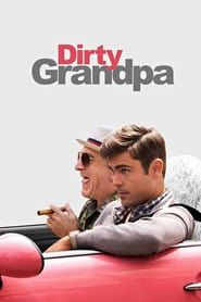 Dirty Grandpa (2016) - Nonton Movie QQCinema21 - Nonton Movie QQCinema21