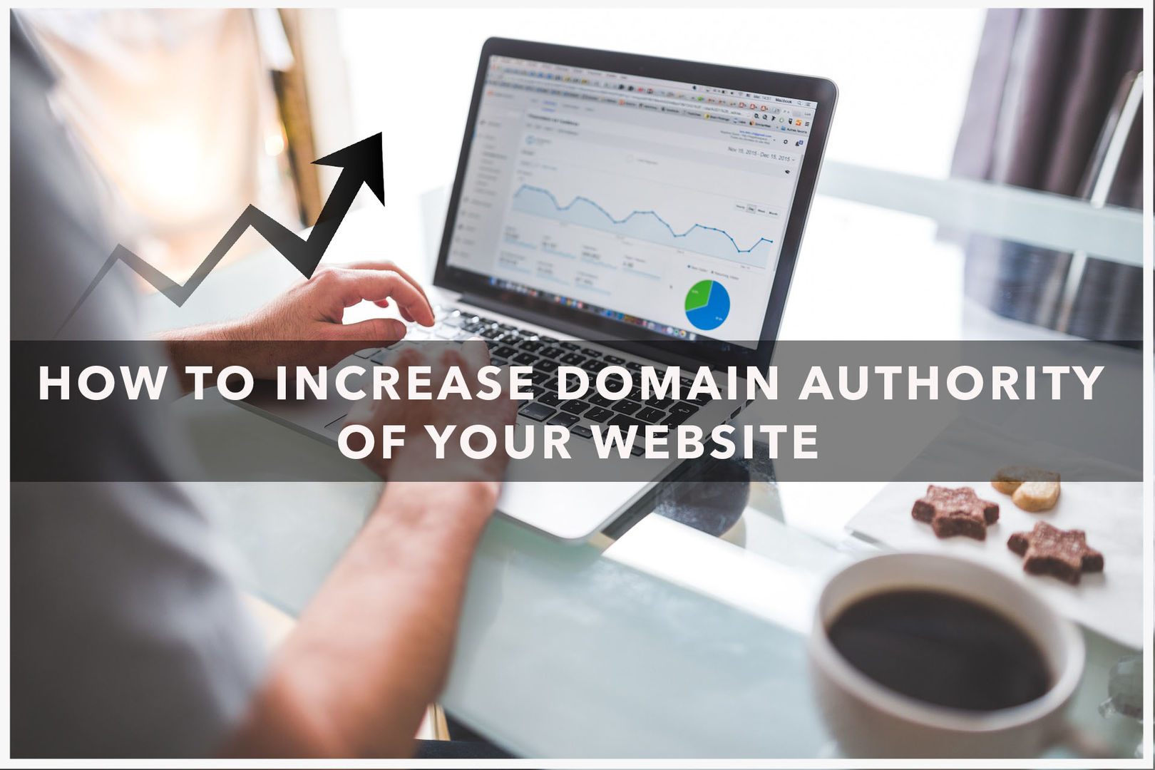 How To Increase Domain Authority (DA) Of A Website