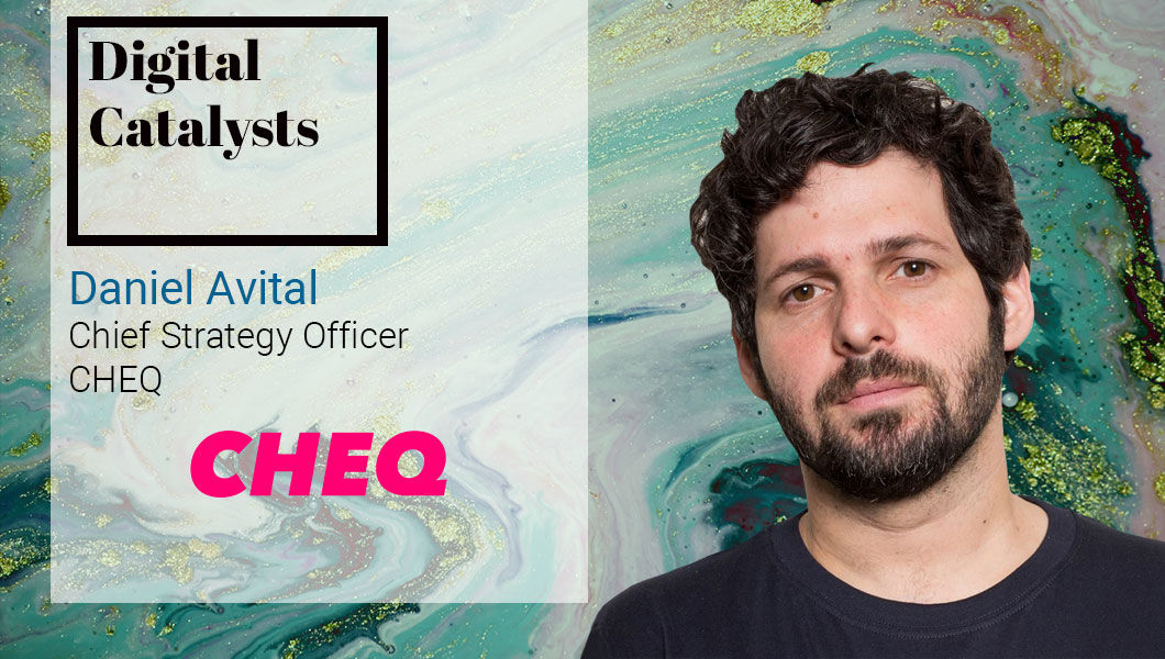 Interview with Daniel Avital, Chief Strategy Officer at CHEQ   The Digital Enterprise
