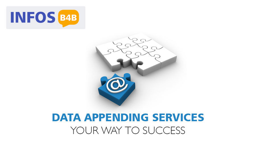 B2B DATA APPENDING SERVICES Your Way to Success - INFOS B4B