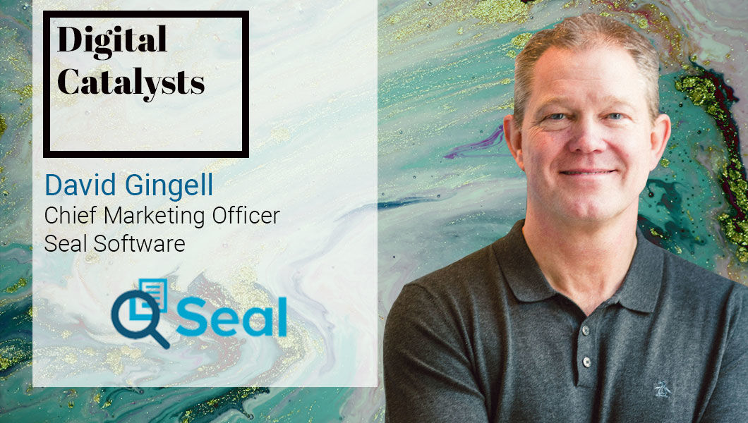 Interview with David Gingell, Chief Marketing Officer at Seal Software   The Digital Enterprise