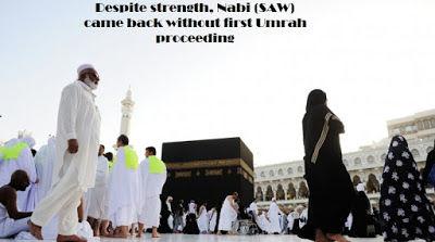 Despite strength, Nabi (SAW) came back without first Umrah proceeding
