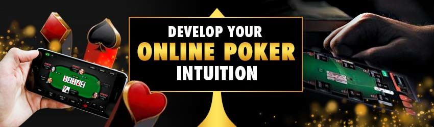 How To Develop Your Online Poker Intuition | Poker Lion