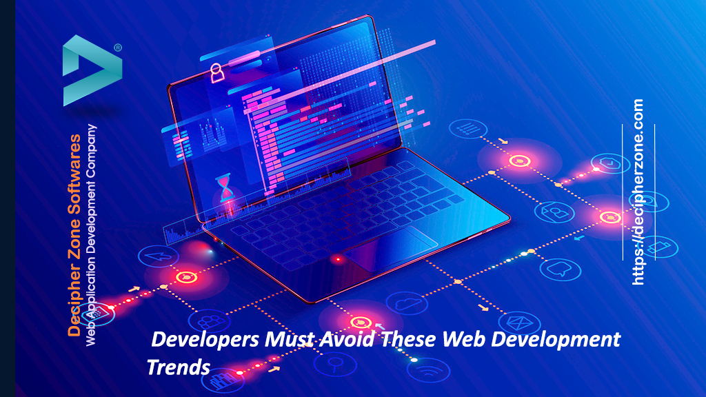 Developers Must Avoid These Web Development Trends