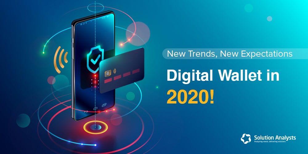 Top Five Mobile Wallet App Development Trends to Watch in 2020