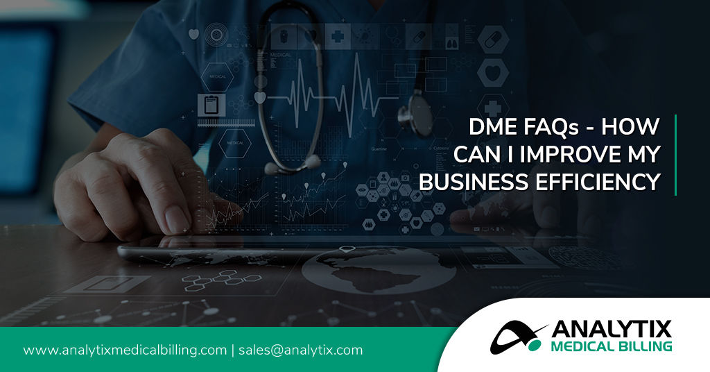 DME FAQs - How Can I Improve DME Business Efficiency?