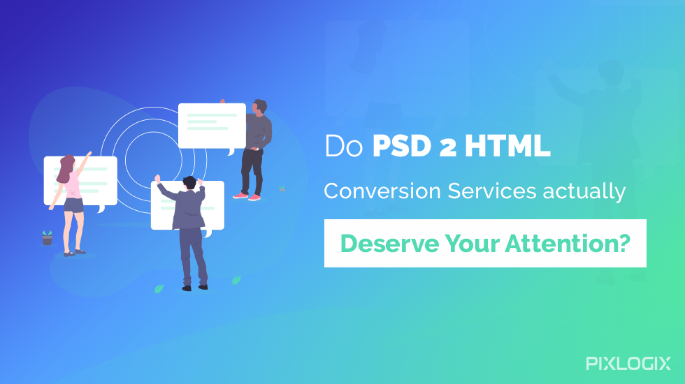 Yes, PSD to HTML is a blueprint handed over by the designer to the front-end developer where the design file is transformed into a fully functional HTML file. Let's look up to the possible workflows which can be adopted as you're rethinking the website designing process.