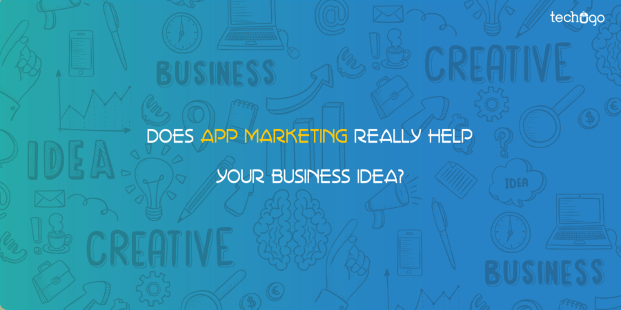 Does App Marketing Really Help Your Business Idea