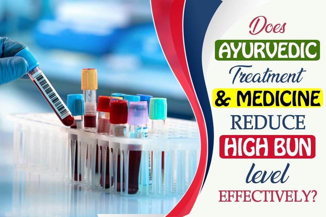 Ayurvedic Treatment And Medicine To Reduce High BUN Level