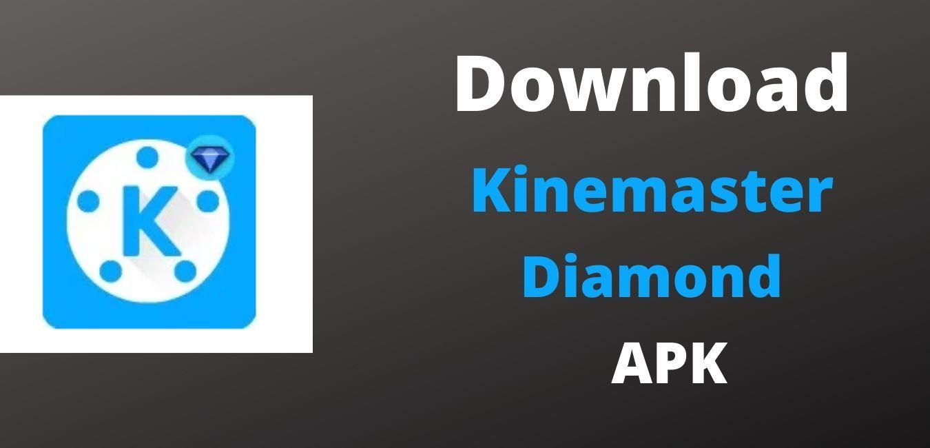 Kinemaster Diamond APK Download Latest Version