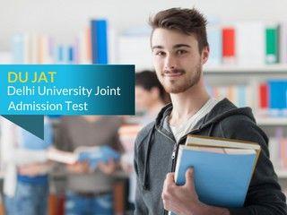 DU JAT 2019 - Application Form, Important Dates, Eligibility Criteria
