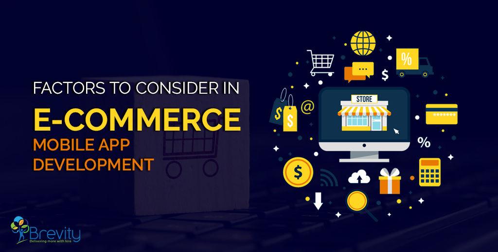 Factors to consider in E-commerce mobile application development