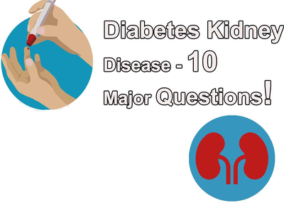 Diabetes Kidney Disease - 10 Major Questions!