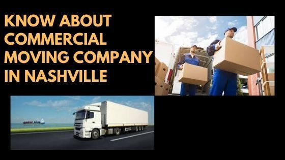 Know about Commercial Moving Company in Nashville