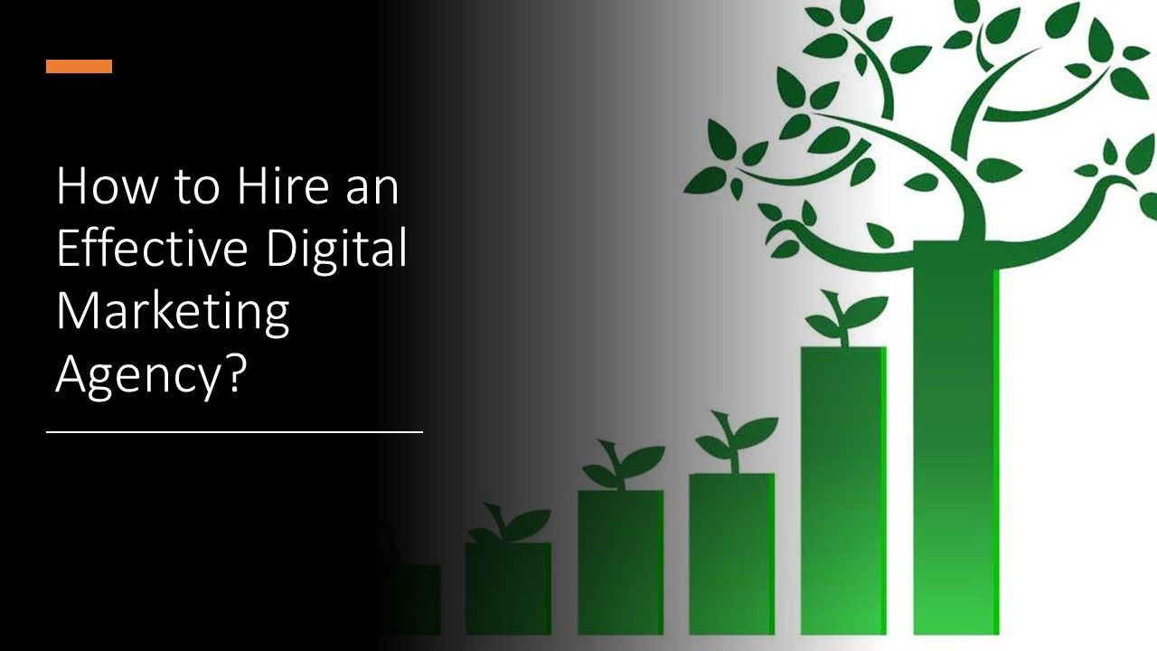 How to hire an effective digital marketing agency