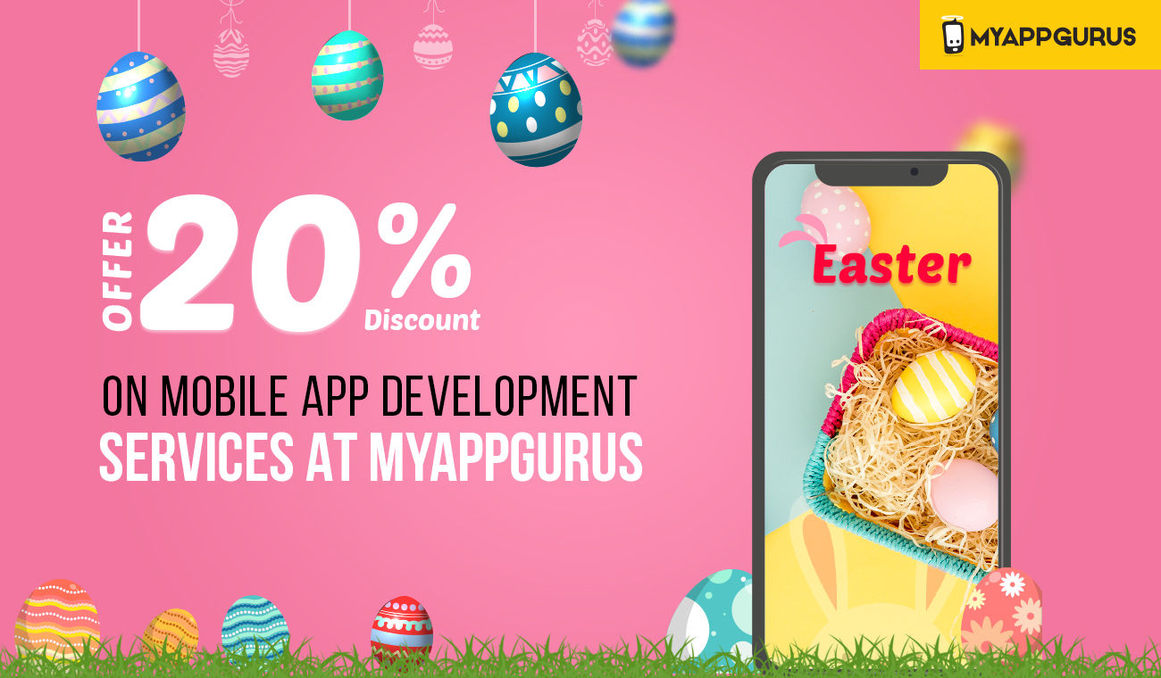 Easter Offer : Get 20% Flat Discount on Mobile App Development Services