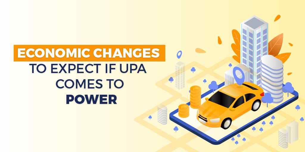 Economic Changes to Expect if UPA Comes to Power