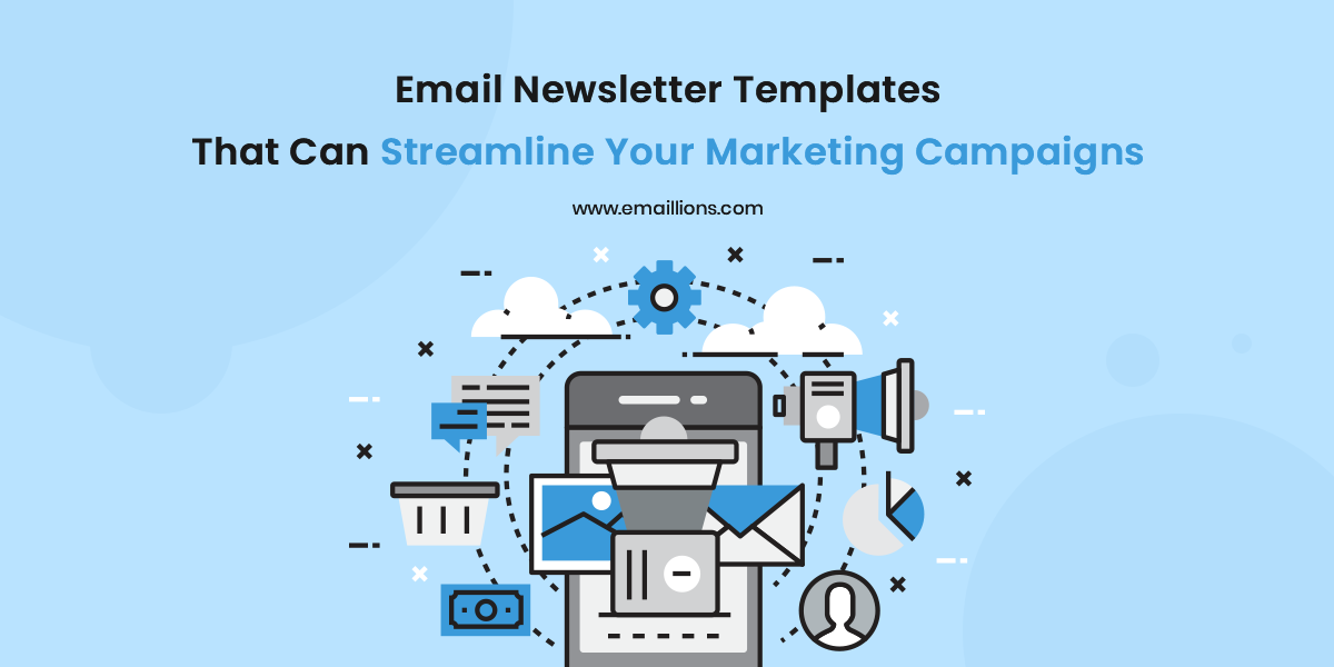 Email Newsletter Templates That Can Streamline Your Marketing Campaigns