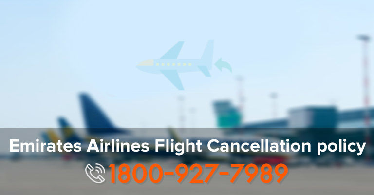 Emirates Airlines Flight Cancellation Policy - Terms & Condition Emirates Air Cancel Ticket