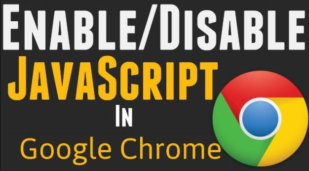 How to Enable or Disable JavaScript in Google Chrome Browser