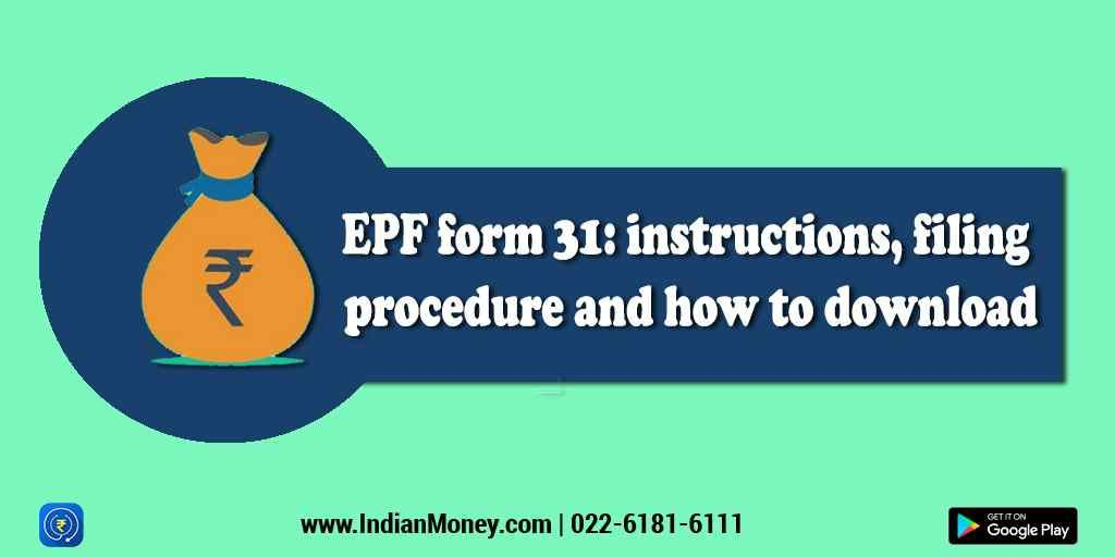 IndianMoney | EPF form 31: instructions, filing procedure and how to download
