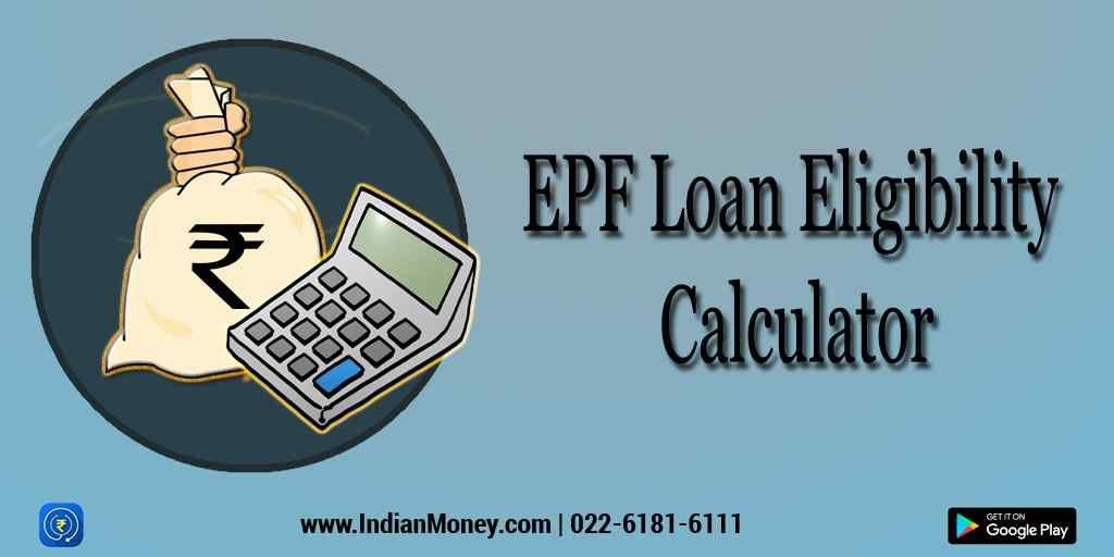 IndianMoney | EPF Loan Eligibility Calculator