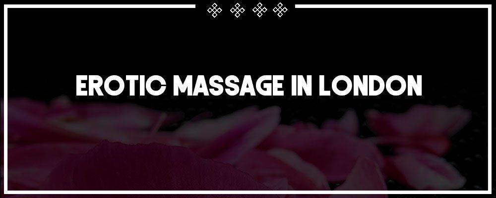 Erotic Massage - Incalls & Outcalls London
