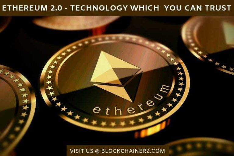 Ethereum 2.0 - Technology which you can trust | Blockchainerz
