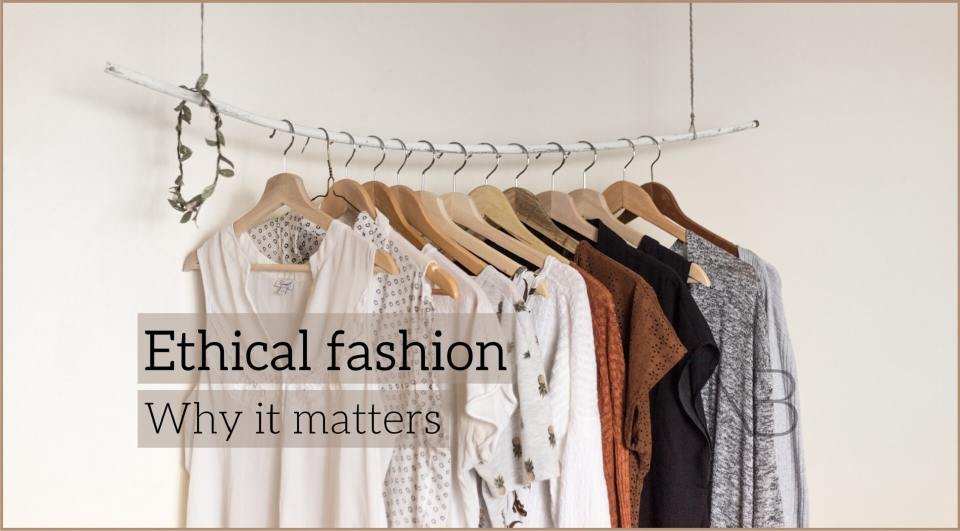 Ethical Fashion: Why It Matters