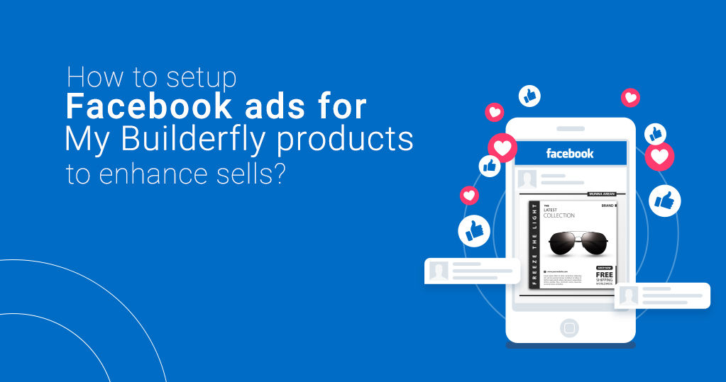 How to Setup Facebook Ads for my Builderfly Products to Enhance Sells?