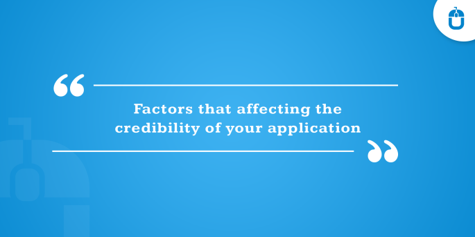 Factors That Affecting The Credibility Of Your Application