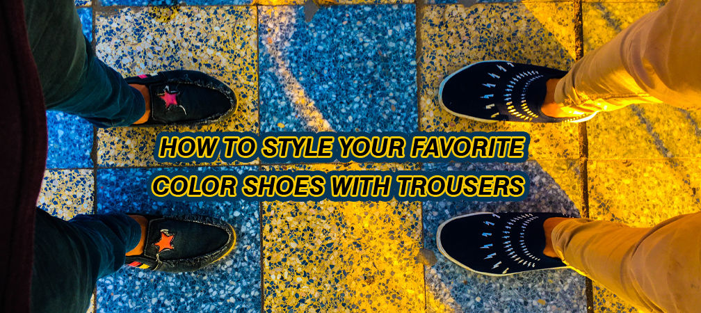 How to Style Your Favorite Color Shoes with Trousers - Vostrolife.com