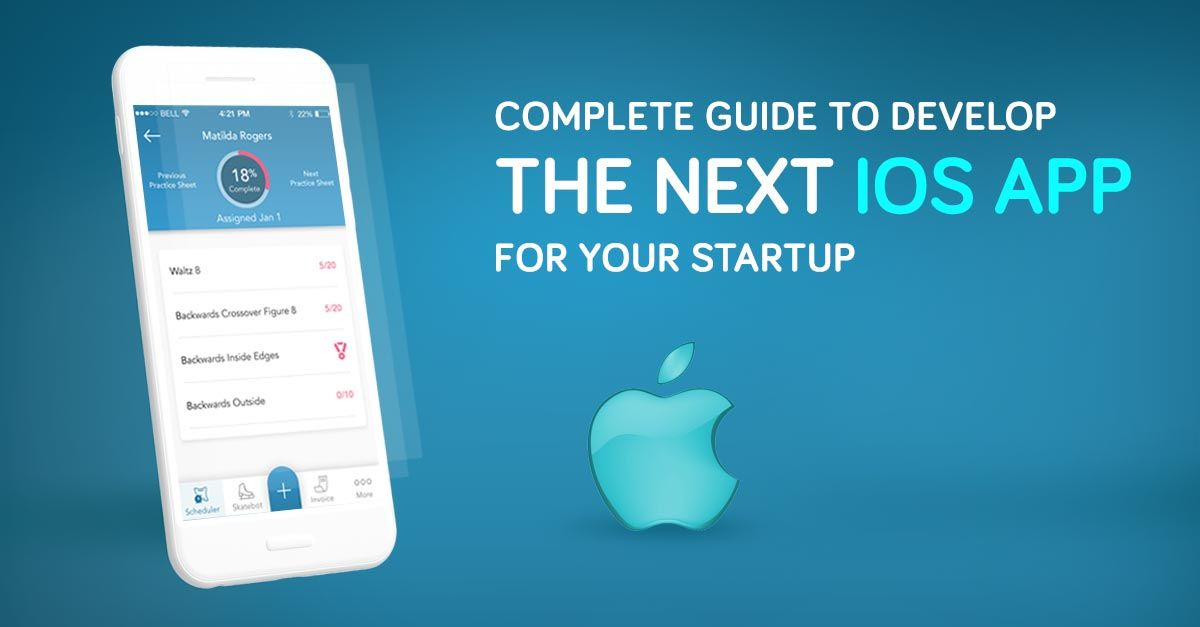 Complete Guide To The Next Big iOS App For Your Startup
