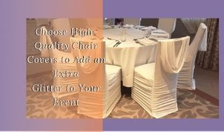 Mark Richard — Choose High-Quality Chair Covers to Add an...